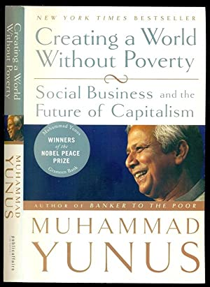 Creating a World Without Poverty: Social Business: Muhammad Yunus; Karl