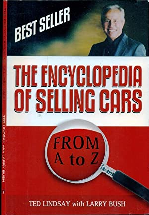The Encyclopedia Of Selling Cars: Lindsay, Ted; Bush, Larry