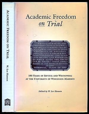 Academic Freedom on Trial: 100 Years of: Hansen, W. Lee