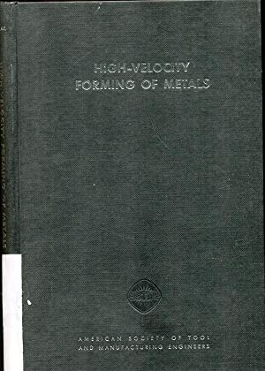 High - Velocity Forming of Metals -: Wilson, Frank W.