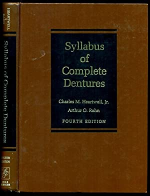 Syllabus of Complete Dentures - Fourth Edition: Heartwell, Charles M., Jr.; Rahn, Arthur O.