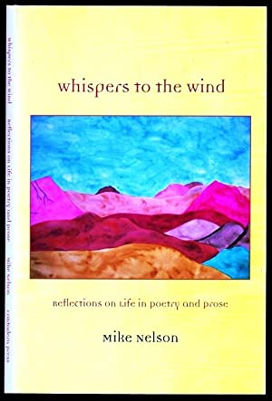 Whispers to the Wind: Reflections on Life: Nelson, Mike