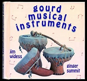 Gourd Musical Instruments: Summit, Ginger; Widess, Jim