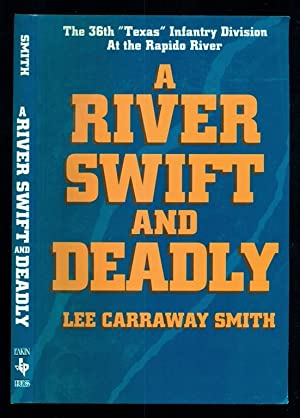 A River Swift and Deadly: The 36th: Smith, Lee Carraway