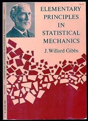 Elementary Principles in Statistical Mechanics: Developed with: Gibbs, J. Willard