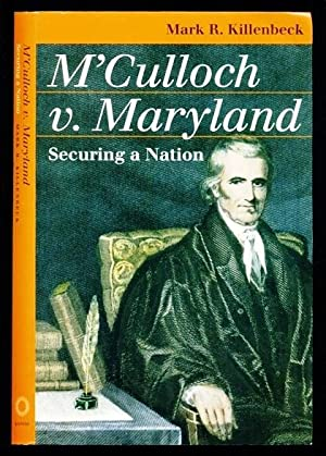 M'Culloch v. Maryland: Securing a Nation (Landmark Law Cases and American Society): Killenbeck...
