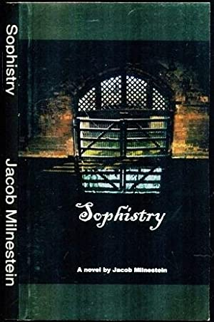 Sophistry - A Novel: Milnestein, Jacob