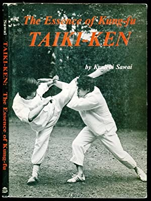 Taiki-Ken: The Essence of Kung-Fu.
