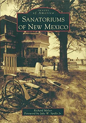 Sanatoriums of New Mexico (Images of America): Melzer, Richard