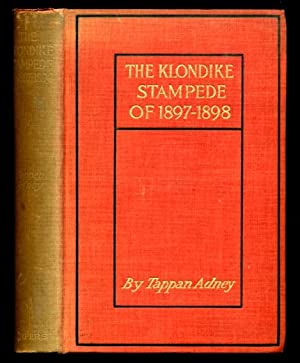 The Klondike Stampede - Profusely Illustrated: Adney, Tappan -