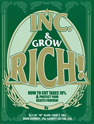 Inc. & Grow Rich!: Allen, C. W. Al; Hill, Cheri S.; Kennedy, Diane; Sutton, Garrett