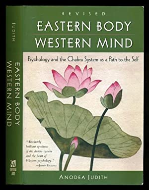 Eastern Body, Western Mind: Psychology and the: Judith, Anodea