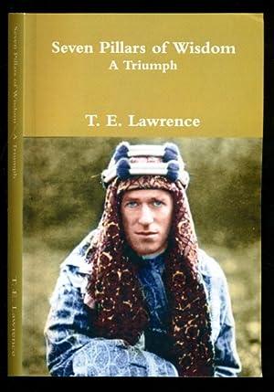 Seven Pillars of Wisdom: A Triumph: The: Lawrence, T. E.