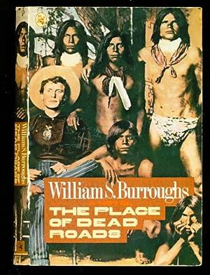 Place of Dead Roads - A Novel: Williams Burroughs