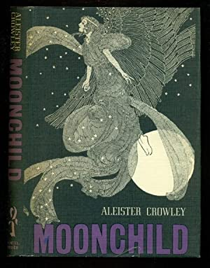 Moonchild: A Prologue: Crowley, Aleister