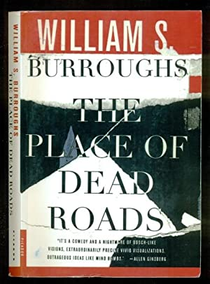 The Place of Dead Roads: A Novel: Burroughs, William S.
