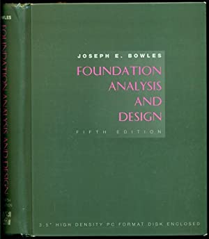 Foundation Analysis and Design - Fifth Edition: Bowles, Joseph E.