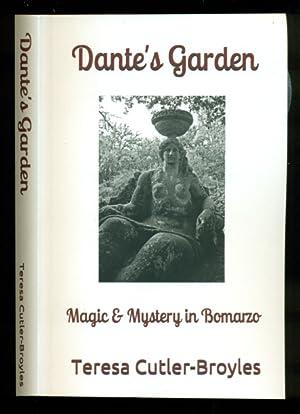 Dante's Garden: Magic & Mystery in Bomarzo: Cutler-Broyles, Teresa