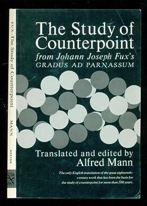 The Study of Counterpoint: From Johann Joseph: Fux, Johann Joseph;