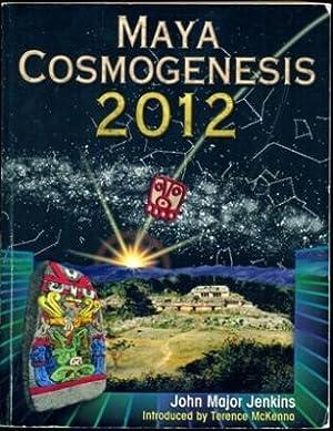 Maya Cosmogenesis 2012: The True Meaning of: Jenkins, John Major;