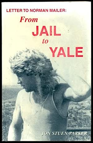 Letter to Norman Mailer: From Jail to: Stuen-Parker, Jon