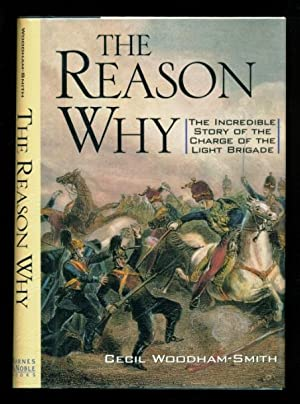 The Reason Why - The Incredible Story: Smith, Cecil Woodham