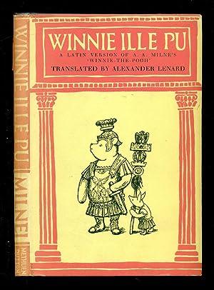 Winnie Ille Pu: A Latin Version of: Milnei, A. A.;