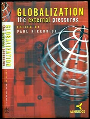Globalization: The External Pressures: Kirkbride, Paul - Editor