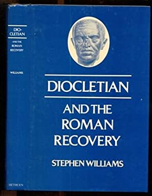 Diocletian and the Roman Recovery: Williams, Stephen