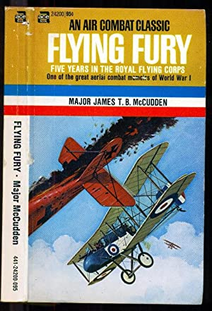Flying Fury - Five years in the: McCudden, Major James