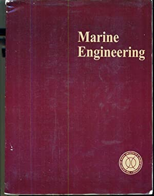 Marine Engineering - Written By a Group of Authorities: Harrington, Roy L. - Editor
