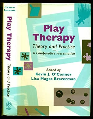 Play Therapy Theory and Practice: A Comparative: O'Connor, Kevin J.;