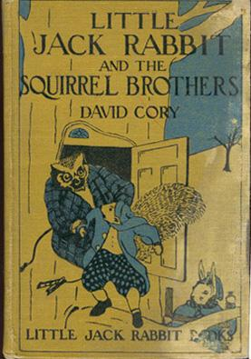 Little Jack Rabbit and the Squirrel Brothers - Series: Cory, David