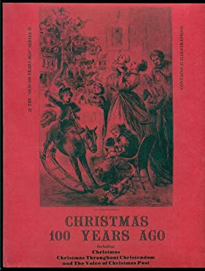 Christmas 100 Years Ago - Including Christmas,: Whitson, Skip -