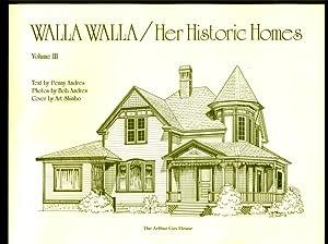 Walla Walla Her Historic Homes Vol. III: Andres, Penny - Text; Andres, Bob - Photos; Buchan, ...
