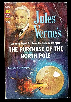 The Purchase of the North Pole -: Verne, Jules
