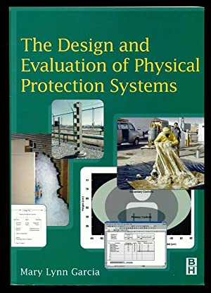 The Design and Evaluation of Physical Protection Systems: Garcia, Mary Lynn