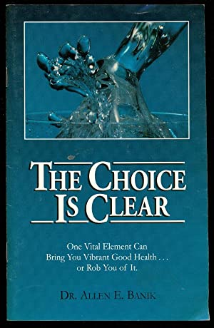 The Choice Is Clear: Banik, Allen E.
