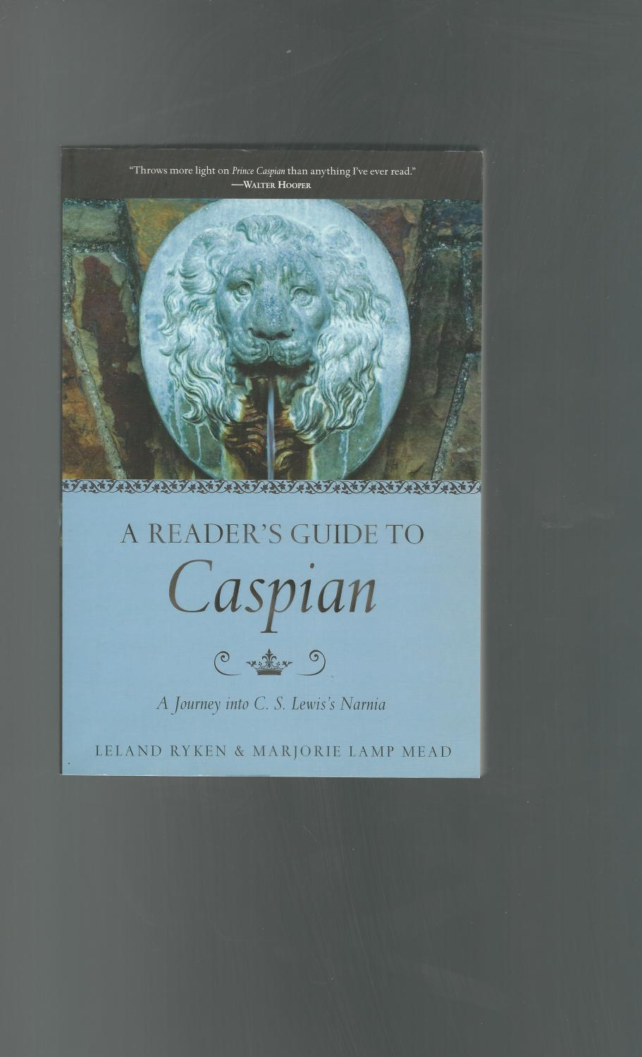 A Reader's Guide to Caspian: A Journey into C. S. Lewis's Narnia: Lewis,  C.S.