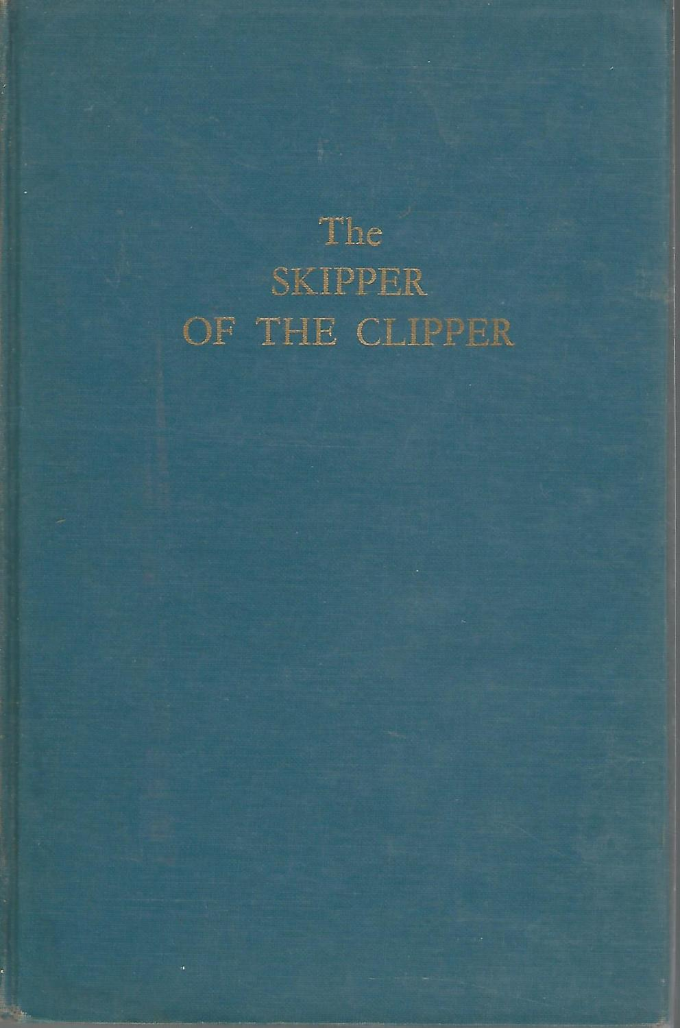 The Skipper of the Clipper: The Story of the Mueller Electric Company and Its Founde [Signed by ...