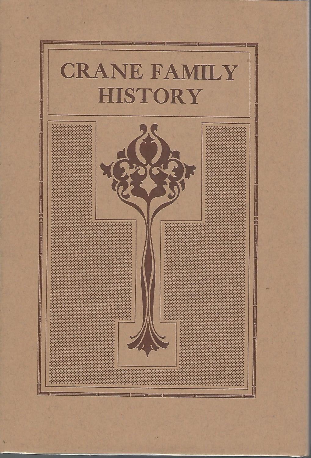 The Crane Family History Crane, Sarah Schenck Very Good Hardcover First Edition, First Printing; dj in mylar; 67 clean, unmarked pages. History of the Crane family of Dayton, Ohio and New York, as told by Sarah Schen