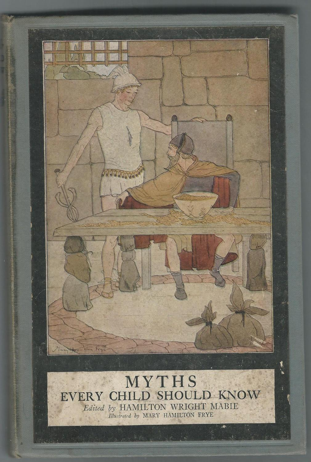 Myths Every Child Should Know: Mabie, Hamilton W. (Wright) (editor)