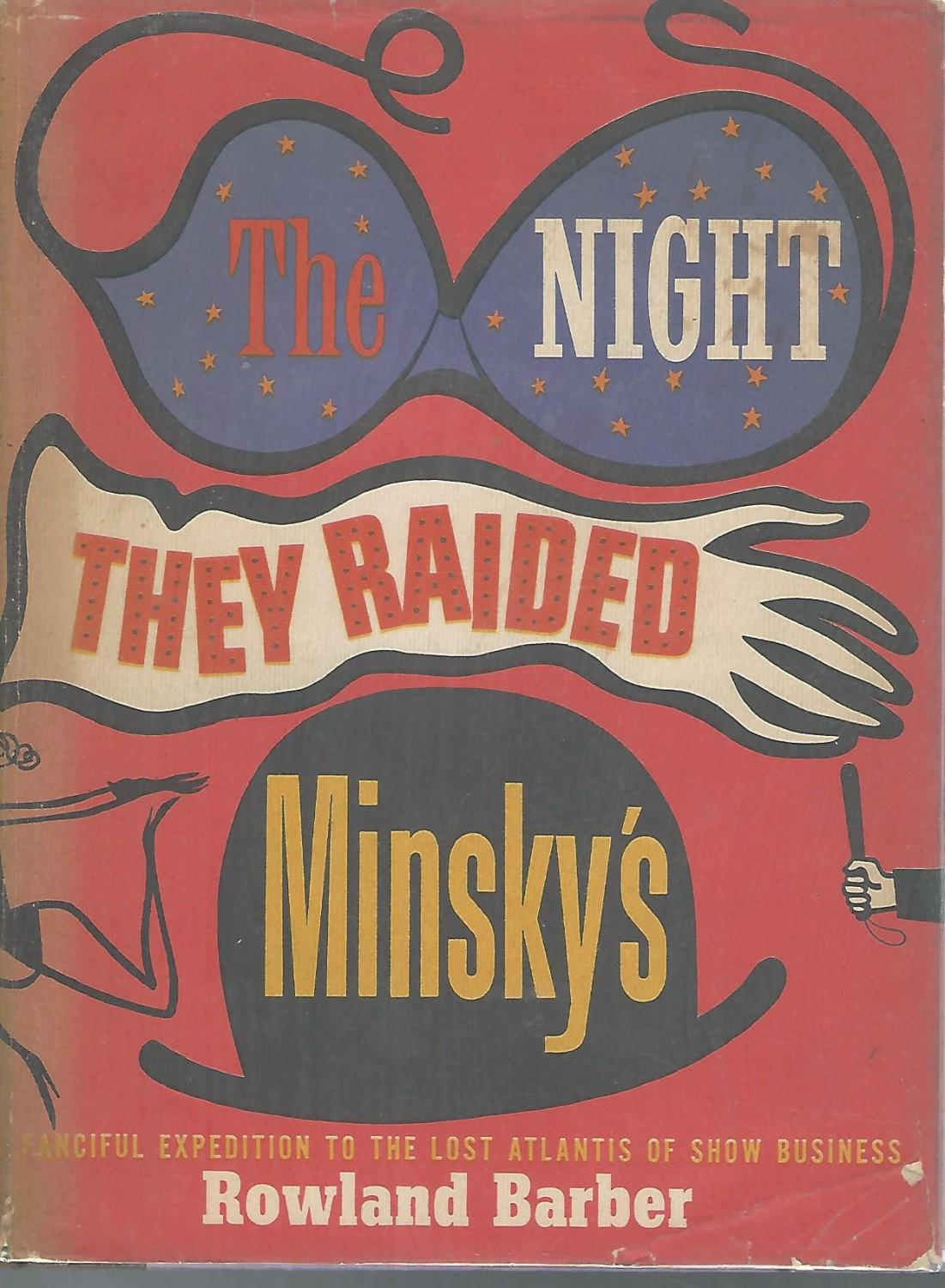 The Night They Raided Minsky's [Signed and Inscribed By Minsky] Minsiky, Morton) Barber, Rowland