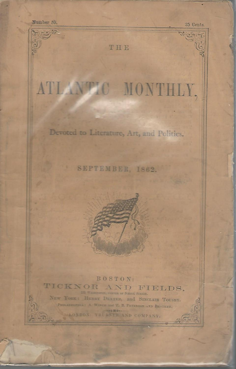 The Atlantic Monthly: A Magazine of Literature, Art and Politics, September 1862, Vol. X, No. 59: ...