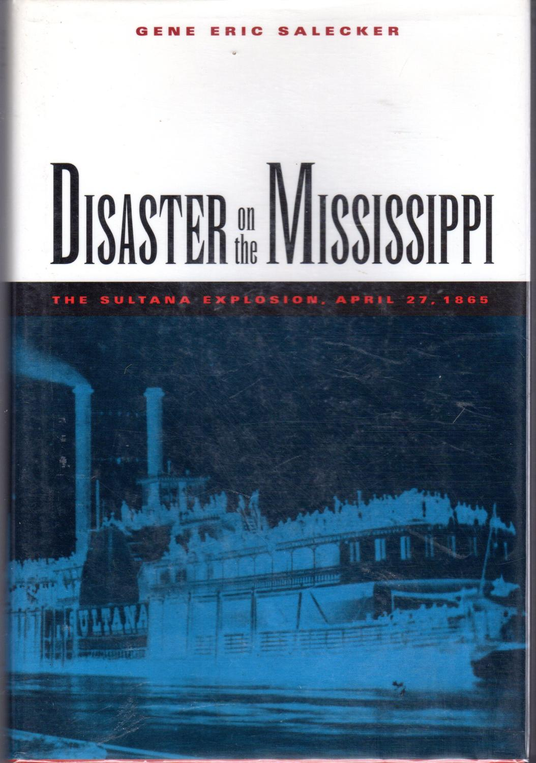 Disaster on the Mississippi: The Sultana