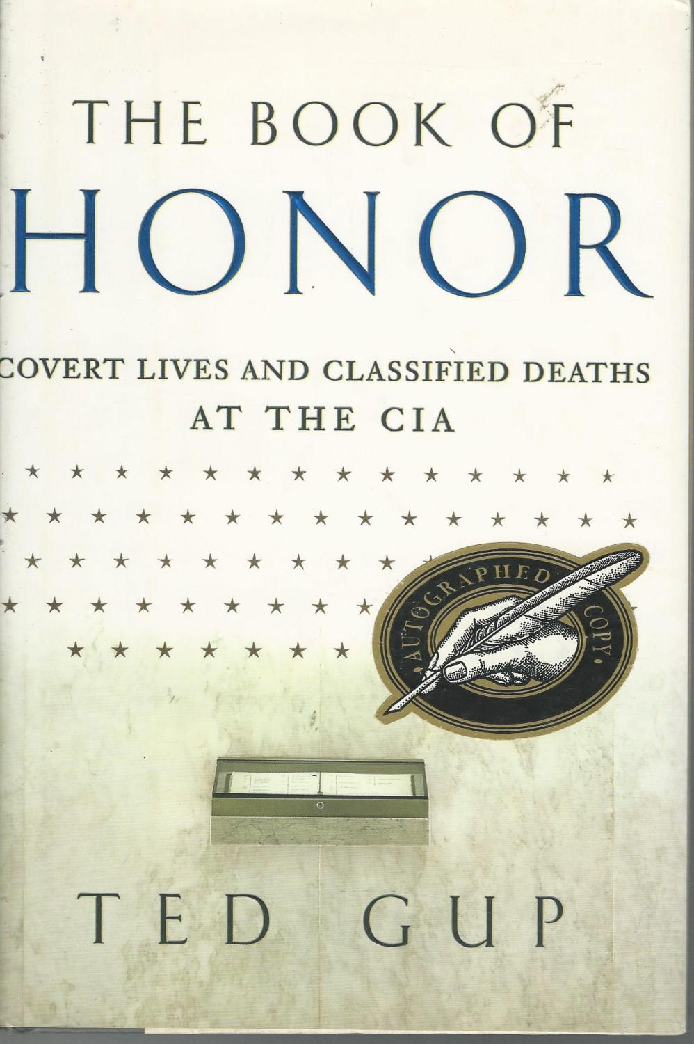 The Book of Honor: Covert Lives and Classified Deaths at the CIA [SIGNED & Insc By Author]: Gup...