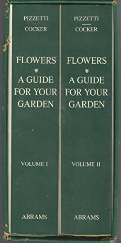 Flowers: A Guide for Your Garden (2 Volumes, in slipcase): Pizzetti, Ippolito & Cocker, Henry