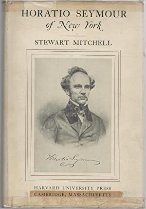 Horatio Seymour of New York [Signed By Notable]: Seymour, Horatio) Mitchell, Stewart