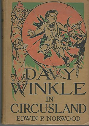Davy Winkle in Circusland: Norwood, Edwin P