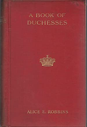 A Book of Duchesses: Studies in Personality: Robbins, Alice E